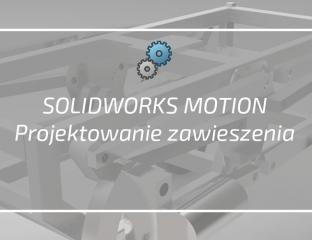 projektowanie zawieszenia solidworks motion