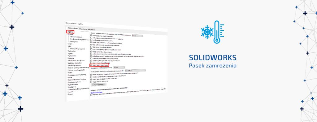 Pasek zamrożenia SOLIDWORKS-Skróć czas przebudowy modelu