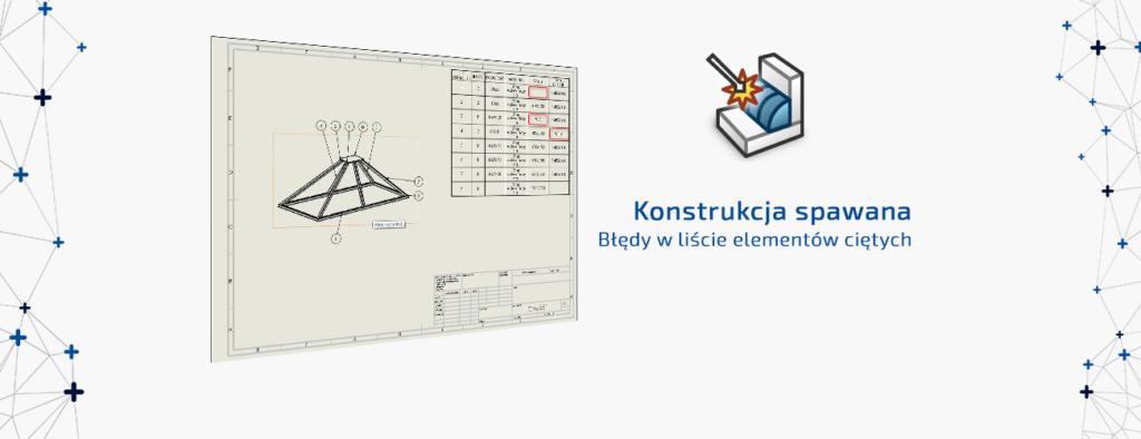 Rozwiązywanie popularnych błędów listy elementów ciętych konstrukcji spawanej