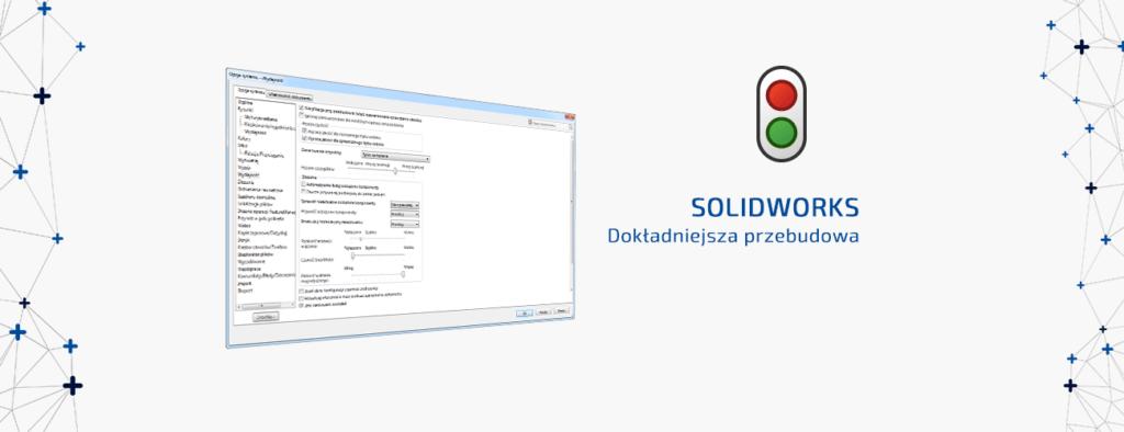 solidworks dokładniejsza przebudowa modelu przebuduj