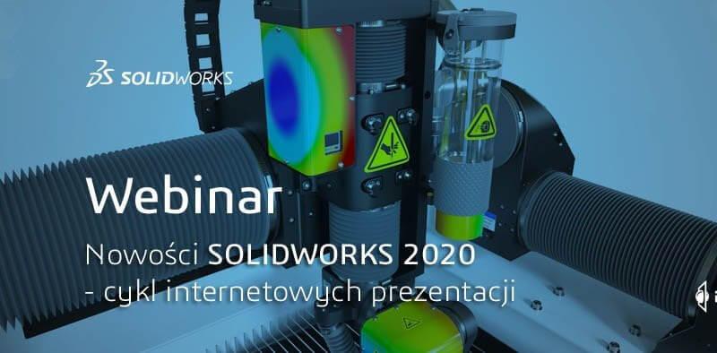 Webinar - Nowości SOLIDWORKS 2020 CAD