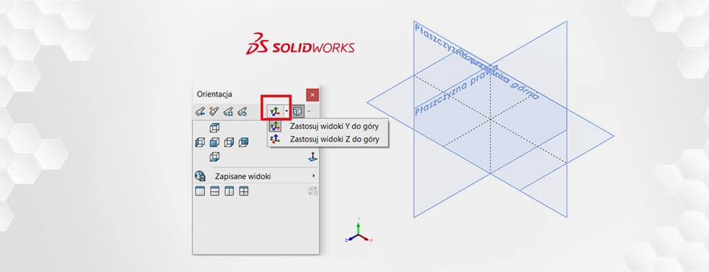Zmiana orienatacji widoku w SOLIDWORKS 2020 - DPSTODAY - DPS Software