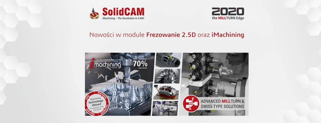 SOLIDCAM 2020 nowości w module Frezowanie 2.5D oraz iMachining