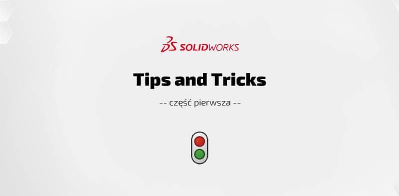 SOLIDWORKS Tips and Tricks - porady, skróty, narzedzia ,funkcje - Część pierwsza