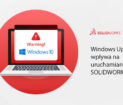 Windows Update wpływa na uruchamianie SOLIDWORKS! - DPSTODAY - DPS Software - Windows 10