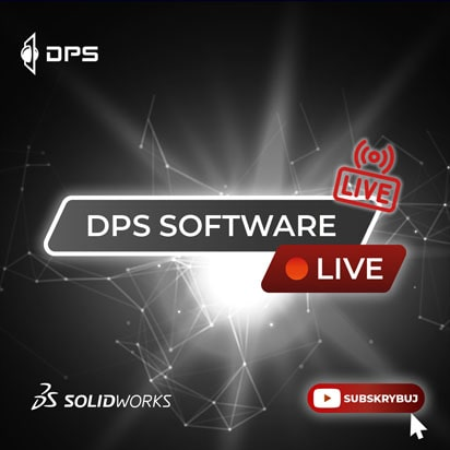 DPS Software Live - oglądaj na żywo na Youtube - SOLIDWORKS