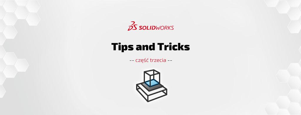 SOLIDWORKS Tips & Tricks cz. III – porady i wskazówki - DPS Software - DPSTODAY