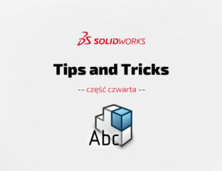 SOLIDWORKS Tips & Tricks cz. IV – porady i wskazówki - DPS Software - DPSTODAY
