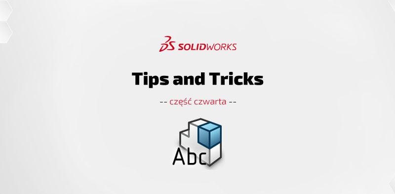 SOLIDWORKS Tips & Tricks cz. IV – porady i wskazówki - DPS Software - DPSTODAY