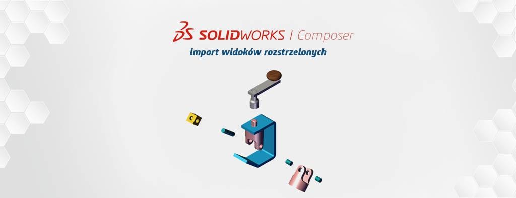 Import widoków rozstrzelenia z SOLIDWORKS 3D CAD do SOLIDWORKS Composer 2020