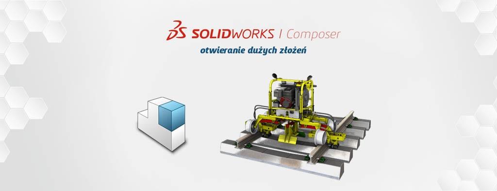 Otwieranie dużych złożeń w SOLIDWORKS Composer - blog DPSTODAY - DPS Software