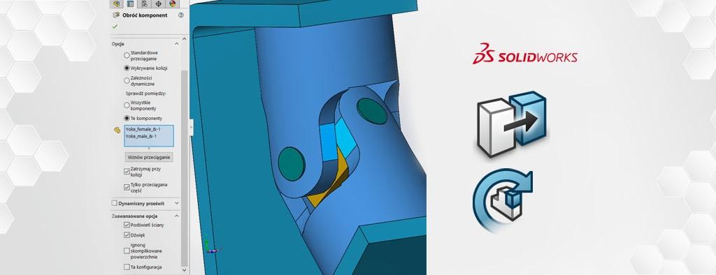 Wykrywania kolizji w SOLIDWORKS - przenoszenie i rotacja komponentu w złożeniu