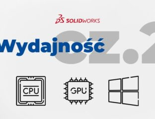 Jak poprawić wydajność SOLIDWORKS - ustawienia Windows i karty graficznej