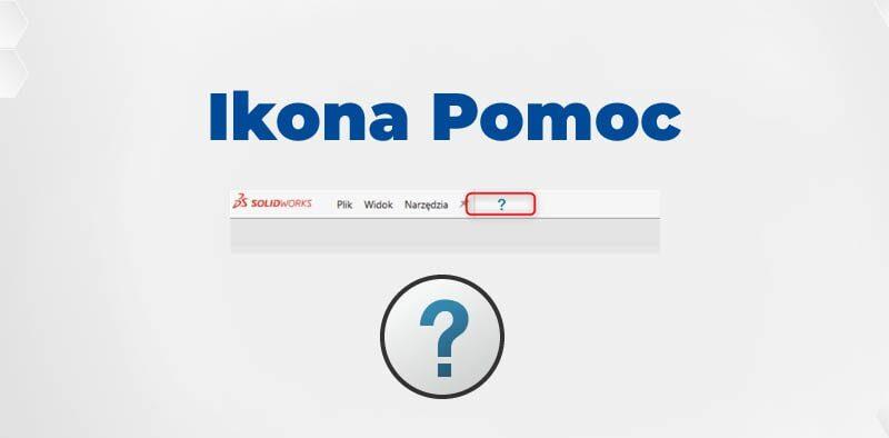 Aktualizacja interfejsu SOLIDWORKS 2020 SP3 - ikona menu pomoc