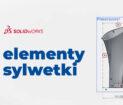 Narzędzie Elementy Sylwetki w SOLIDWORKS 2020