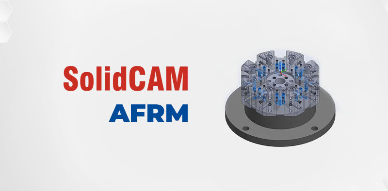 SolidCAM AFRM - Automatic Feature Recognition and Machining