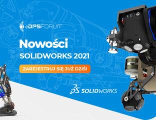 eDPS FORUM 2020 - nowości SOLIDWORKS 2021