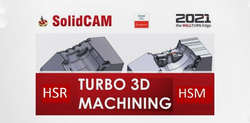 SOLIDCAM 2021 Turbo HSR HSM Machnining