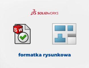 Podmiana formatki rysunkowej w rysunkach SOLIDWORKS