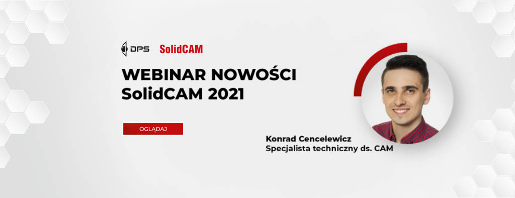 Webinar nowości SOLIDCAM 2021