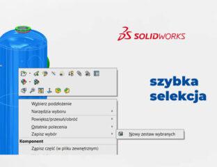 Szybka selekcja w SOLIDWORKS