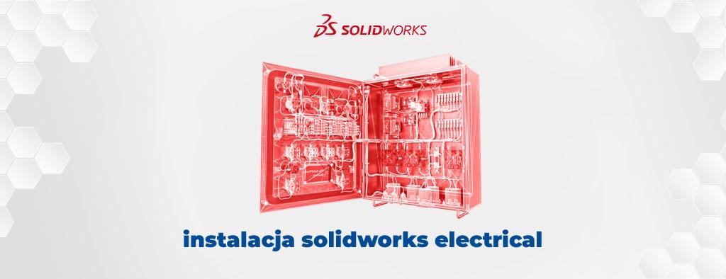 Instrukcja instalacji SOLIDWORKS Electrical