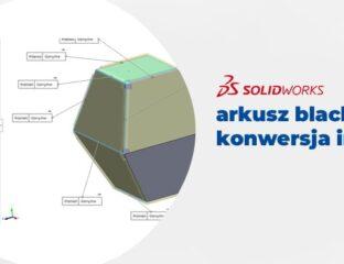 Arkusz blachy SOLIDWORKS - konwersja importowanej części